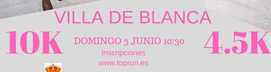 X 10Km Villa de Blanca Y Carrera 4,5Km 2018